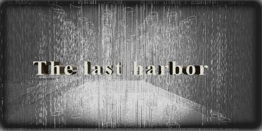 The last harbor
